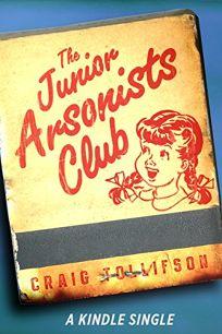 The Junior Arsonists Club