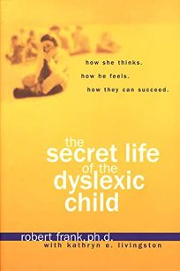 THE SECRET LIFE OF THE DYSLEXIC CHILD: How She Thinks