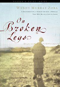 ON BROKEN LEGS: A Shattered Life