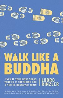 Walk Like a Buddha: Even If Your Boss Sucks