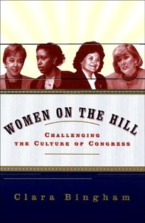 Women on the Hill:: Challenging the Culture of Congress