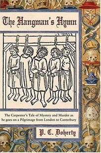 THE HANGMANS HYMN: The Carpenters Tale of Mystery and Murder as He Goes on a Pilgrimage from London to Canterbury