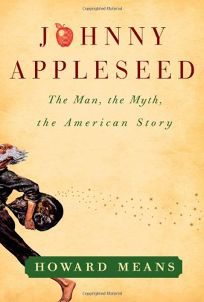 Right Fresh from Heaven: Johnny Appleseed: The Man