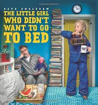 The Little Girl Who Didn't Want to Go to Bed