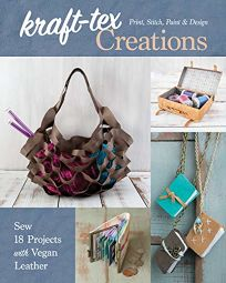 Kraft-Tex Creations: Sew 18 Projects with Vegan Leather; Print