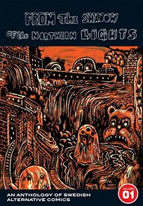 From the Shadow of the Northern Lights: An Anthology of Swedish Alternative Comics