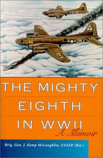 The Mighty Eighth in WWII: A Memoir