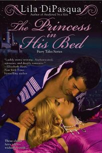 The Princess in His Bed: A Fiery Tales Collection