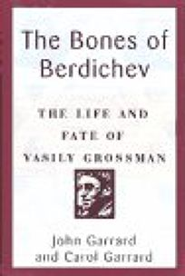 Bones of Berdichev: The Life and Fate of Vasily Grossman