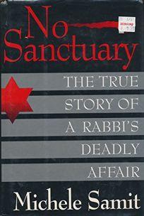 No Sanctuary: The True Story of a Rabbis Deadly Affair