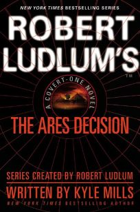 Robert Ludlum's The Ares Decision: A Covert-One Novel