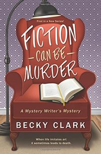 Fiction Can Be Murder: A Mystery Writer's Mystery