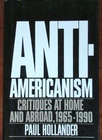 Anti-Americanism: Critiques at Home and Abroad