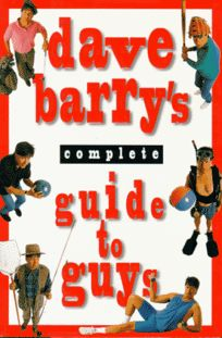 Dave Barrys Complete Guide to Guys:: A Fairly Short Book
