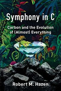 Symphony in C: Carbon and the Evolution of Almost Everything