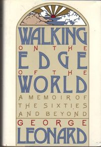 Walking on the Edge of the World: A Memoir of the Sixties and Beyond