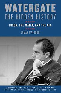 Watergate: The Hidden History%E2%80%94Nixon