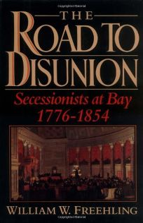 The Road to Disunion: Volume I: Secessionists at Bay