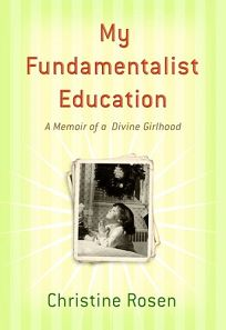 My Fundamentalist Education: A Memoir of a Divine Girlhood