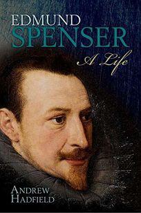 Edmund Spenser: A Life