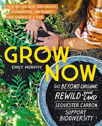 Grow Now: How We Can Save Our Health