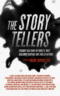 The Storytellers: Straight Talk from the World's Most Acclaimed Suspense and Thriller Authors
