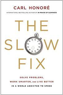 The Slow Fix: Solve Problems