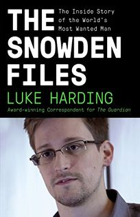The Snowden Files: The Inside Story of the Worlds Most Wanted Man