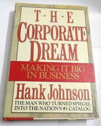 The Corporate Dream: Making It Big in Business