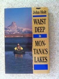 Waist Deep in Montanas Lakes
