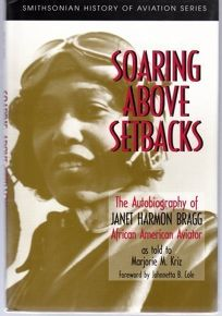 Soaring Above Setbacks: Autobiography of Janet Harmon Bragg