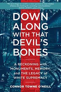 Down Along with That Devil's Bones: A Reckoning with Monuments