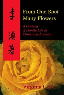 FROM ONE ROOT MANY FLOWERS: A Century of Family Life in China and America
