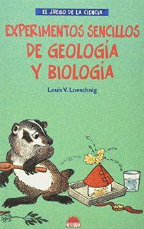 Experimentos Sencillos de Geologia y Biologia