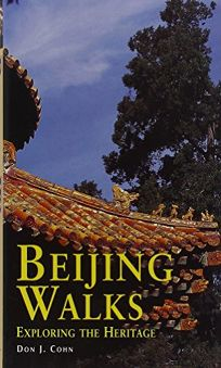 Beijing Walks: Exploring the Heritage
