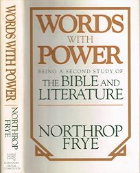 Words with Power: Being a Second Study of The Bible and Literature