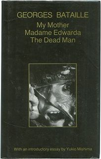 My Mother; Madame Edwarda; And