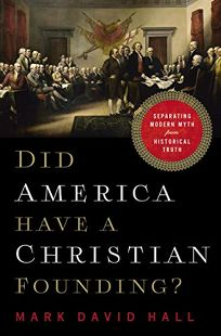 Did America Have a Christian Founding? Separating Modern Myth from Historical Truth