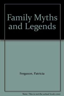 Family Myths and Legends