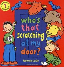 Whos That Scratching at My Door? a Peekaboo Riddle Book