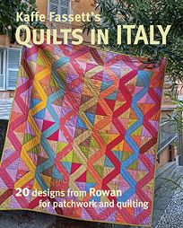 Kaffe Fassett's Quilts in Italy: 20 Designs from Rowan for Patchwork and Quilting