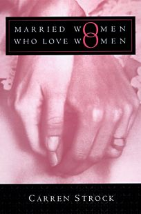Married Women Who Love Women: Second Edition