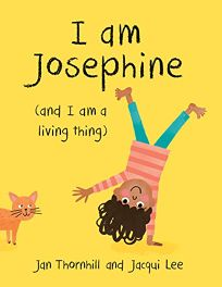 I Am Josephine And I Am a Living Thing