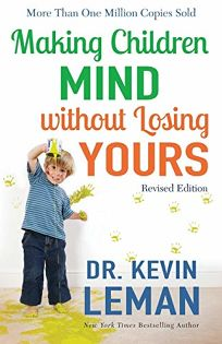 Making Children Mind Without Losing Yours Revised