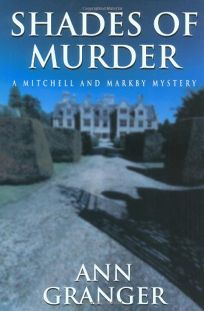 SHADES OF MURDER: A Mitchell and Markby Mystery