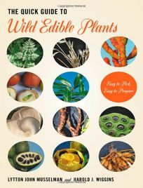 The Quick Guide To Wild Edible Plants: Easy To Pick. Buy This Book