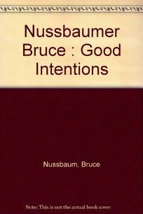 Good Intentions: 2how Big Business and the Medical Establishment Are Corrupting the Fight Aga