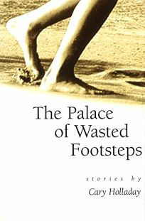 The Palace of Wasted Footsteps: Stories