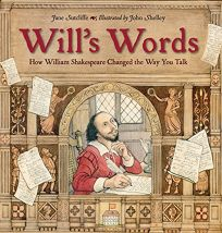 Wills Words: How William Shakespeare Changed the Way You Talk