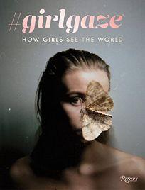 #Girlgaze: How Girls See the World